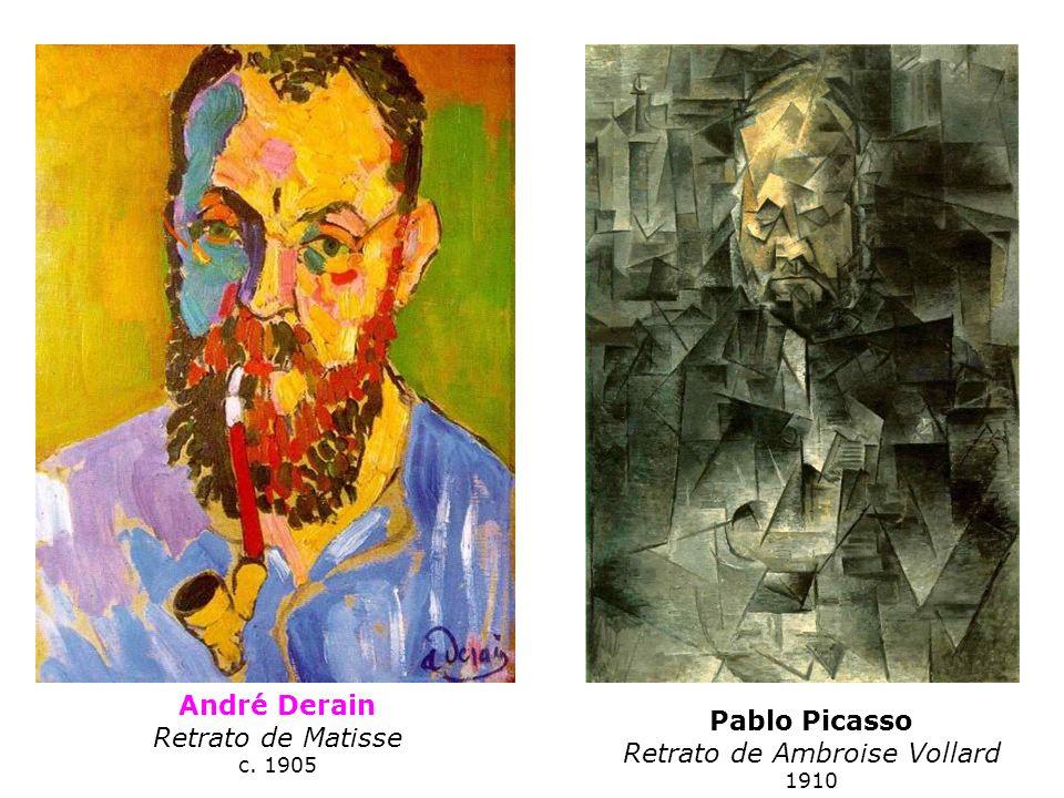 André Derain Retrato de Matisse c. 1905 Pablo Picasso Retrato de Ambroise Vollard 1910