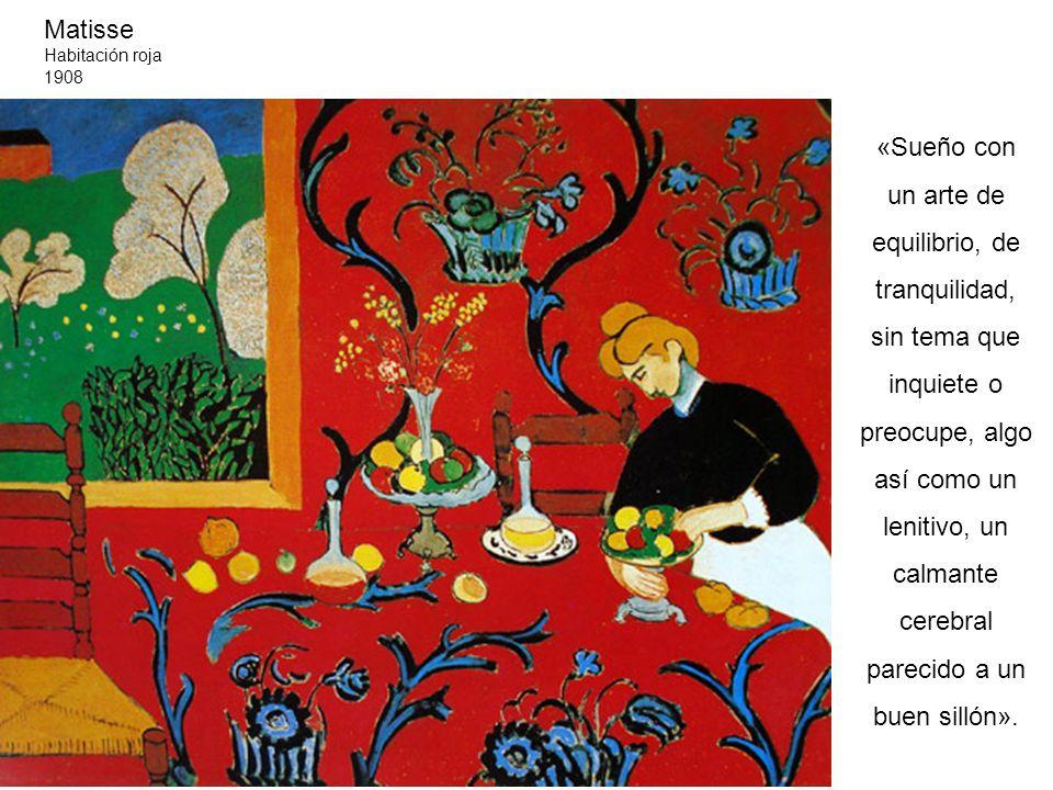 Matisse Habitación roja 1908 «Sueño con un arte de equilibrio, de tranquilidad, sin tema que inquiete o preocupe, algo así como un lenitivo, un calman