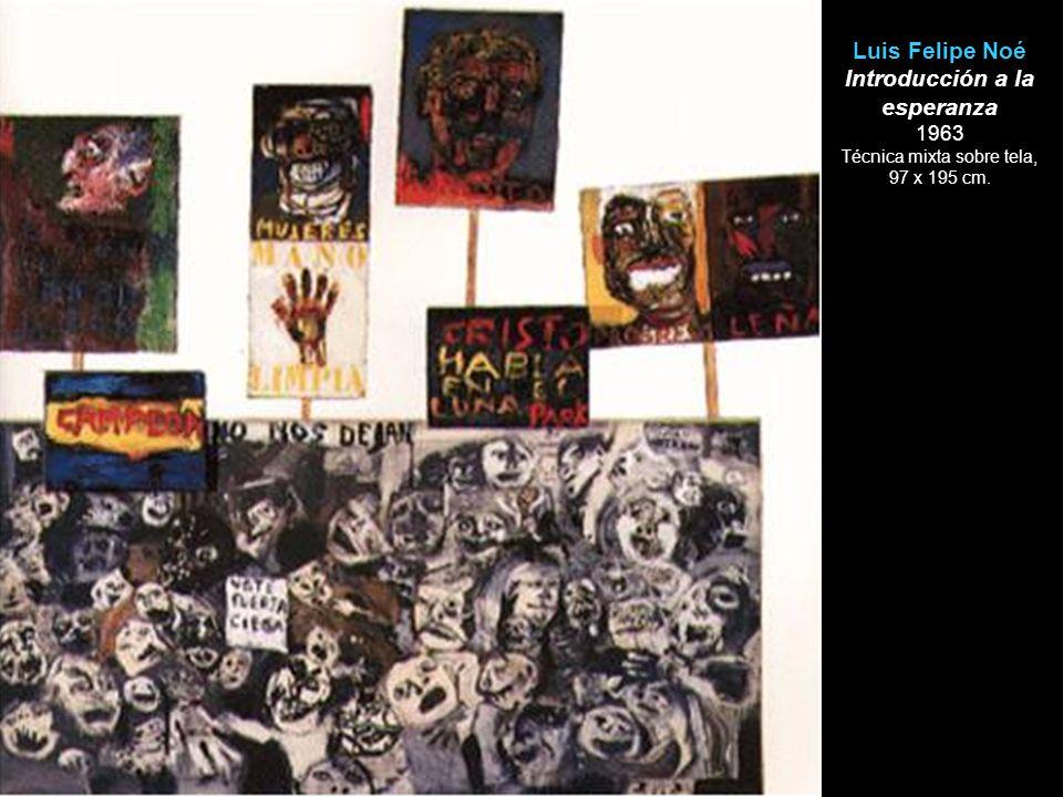Luis Felipe Noé Introducción a la esperanza 1963 Técnica mixta sobre tela, 97 x 195 cm.