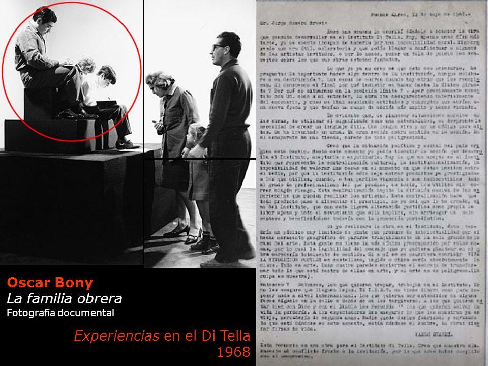 Oscar Bony La familia obrera Fotografía documental Experiencias en el Di Tella 1968