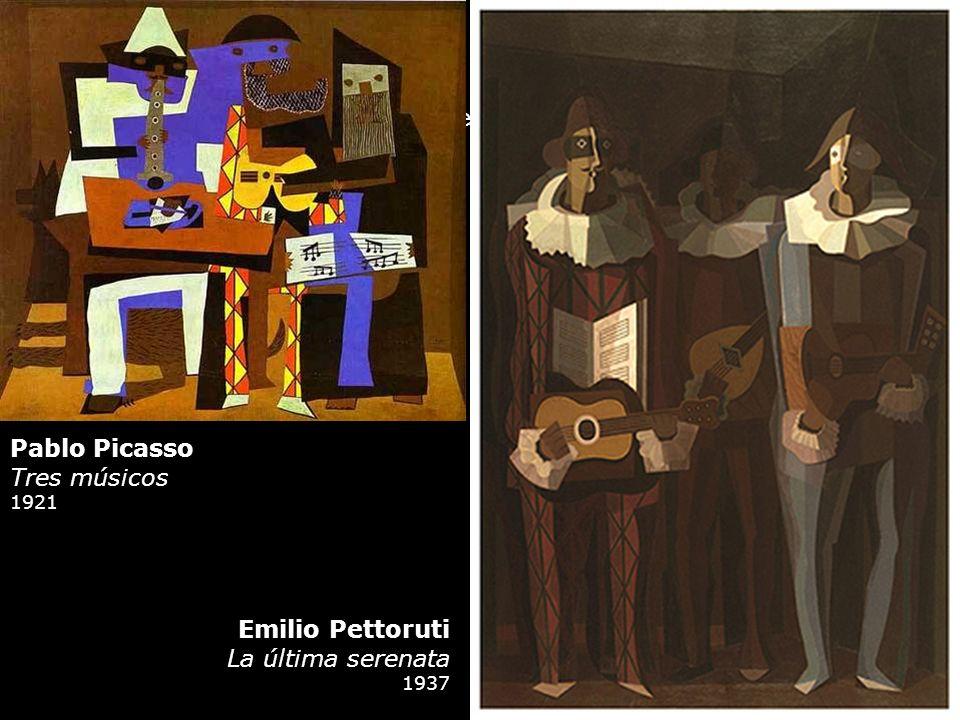 Emilio Pettoruti La última serenata 1937 Pablo Picasso Tres músicos 1921 Criollismo que sea conversador del mundo y del yo, de Dios y de la muerte.