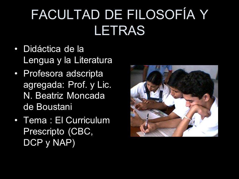 FACULTAD DE FILOSOFÍA Y LETRAS Didáctica de la Lengua y la Literatura Profesora adscripta agregada: Prof. y Lic. N. Beatriz Moncada de Boustani Tema :
