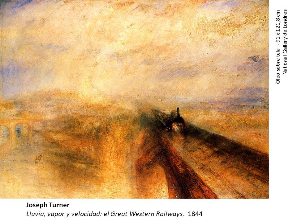 Joseph Turner Lluvia, vapor y velocidad: el Great Western Railways. 1844 Óleo sobre tela - 91 x 121,8 cm National Gallery de Londres
