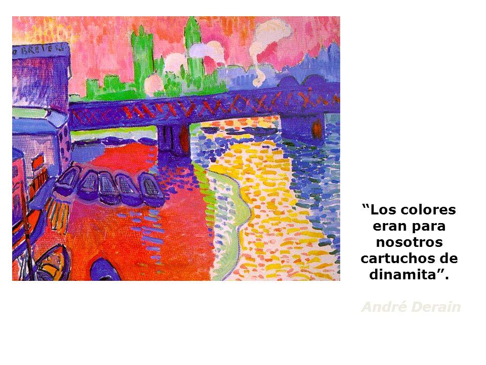 Los colores eran para nosotros cartuchos de dinamita. André Derain