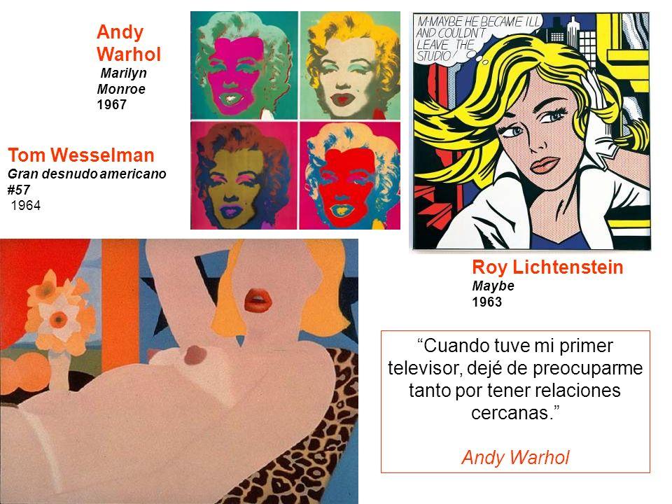 Marilyn Monroe 1967 Roy Lichtenstein Maybe 1963 Tom Wesselman Gran desnudo americano #57 1964 POP ART Cuando tuve mi primer televisor, dejé de preocup