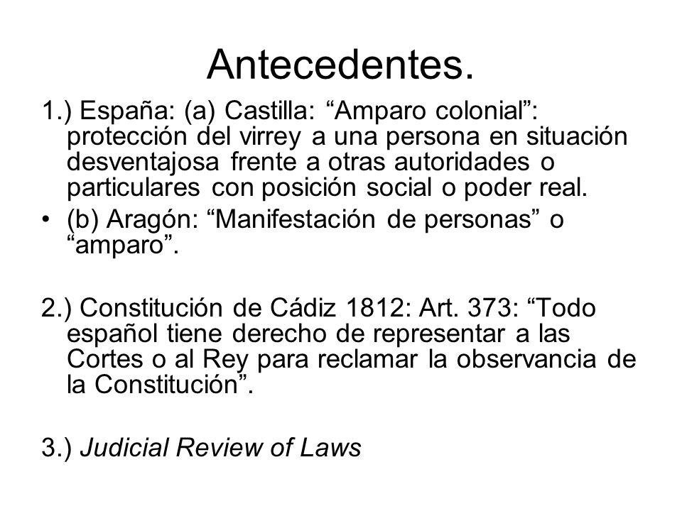 Antecedentes. 1.) España: (a) Castilla: Amparo colonial: protección del virrey a una persona en situación desventajosa frente a otras autoridades o pa