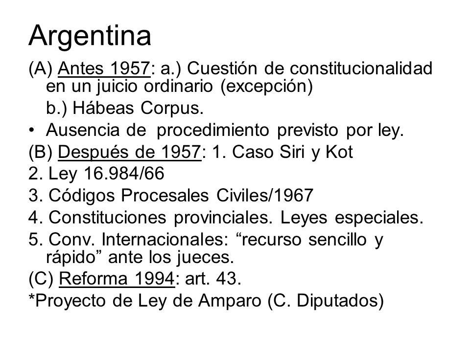 Argentina (A) Antes 1957: a.) Cuestión de constitucionalidad en un juicio ordinario (excepción) b.) Hábeas Corpus. Ausencia de procedimiento previsto