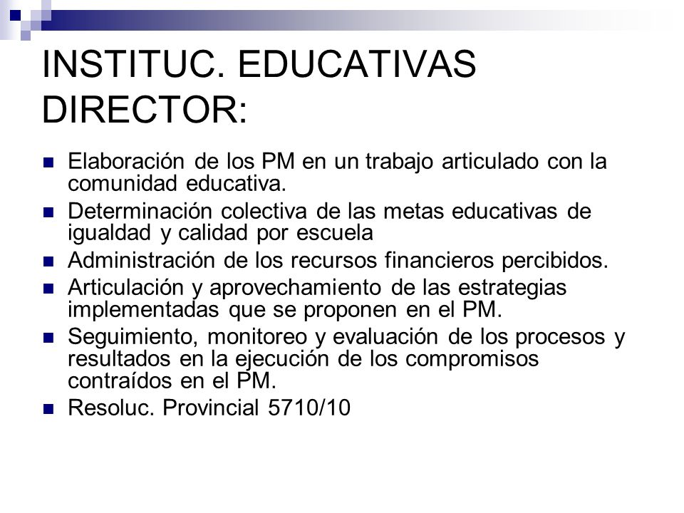 INSTITUC. EDUCATIVAS DIRECTOR: Elaboración de los PM en un trabajo articulado con la comunidad educativa. Determinación colectiva de las metas educati