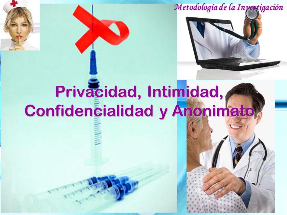 Privacidad, Intimidad, Confidencialidad y Anonimato Metodología de la Investigación