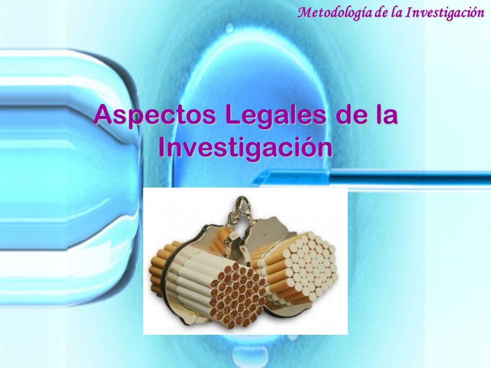 Aspectos Legales de la Investigación Metodología de la Investigación