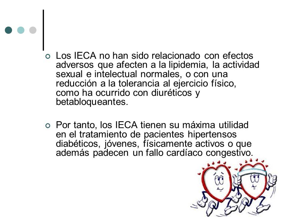 Los IECA no han sido relacionado con efectos adversos que afecten a la lipidemia, la actividad sexual e intelectual normales, o con una reducción a la