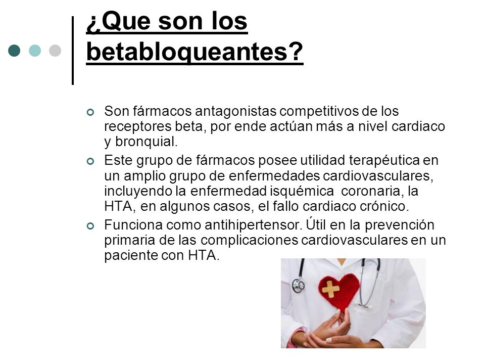 ¿Que son los betabloqueantes? Son fármacos antagonistas competitivos de los receptores beta, por ende actúan más a nivel cardiaco y bronquial. Este gr