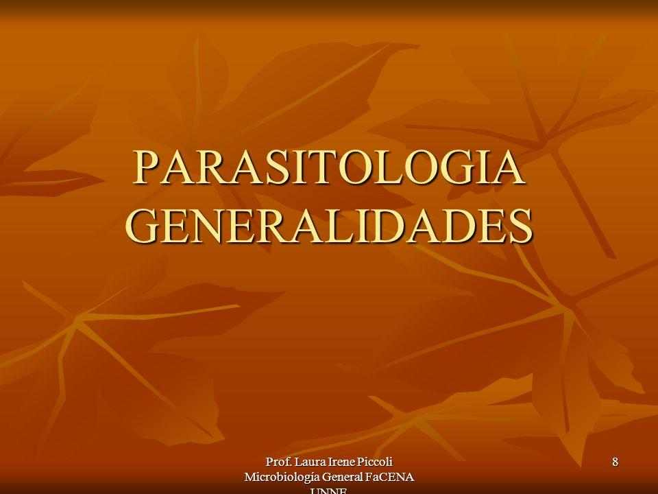 Prof. Laura Irene Piccoli Microbiología General FaCENA UNNE 8 PARASITOLOGIA GENERALIDADES