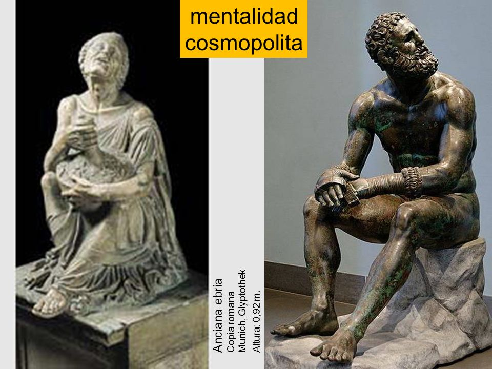 Anciana ebria Copia romana Munich, Glyptothek Altura: 0,92 m. mentalidad cosmopolita