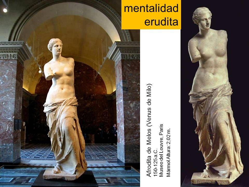 Afrodita de Melos (Venus de Milo) 150-125 a.C. Museo del Louvre, París Mármol Altura: 2,02 m.