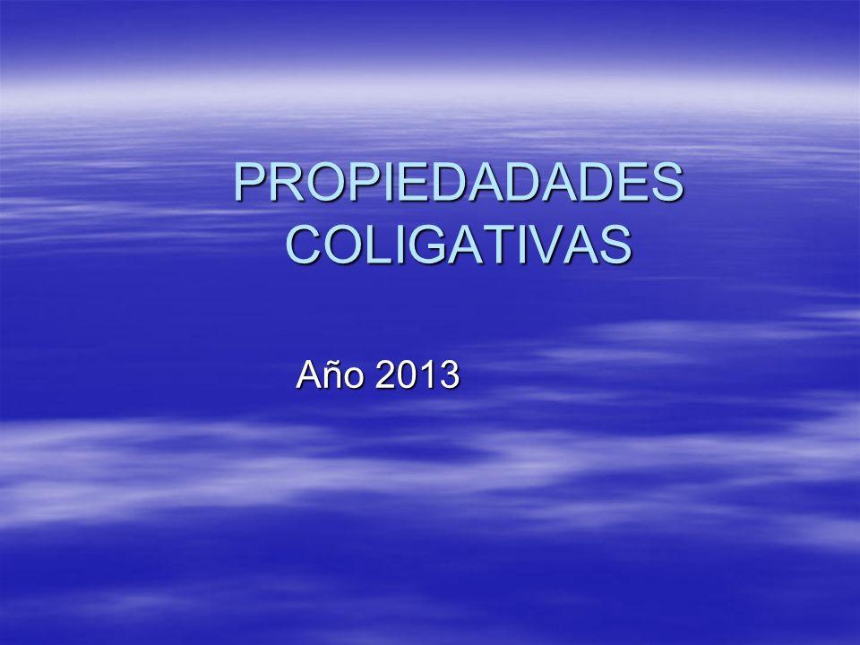 PROPIEDADADES COLIGATIVAS Año 2013