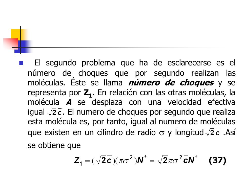El último de los tres problemas consiste en determinar el número de choques que ocurre entre todas las moléculas por unidad de tiempo y por unidad de volumen.
