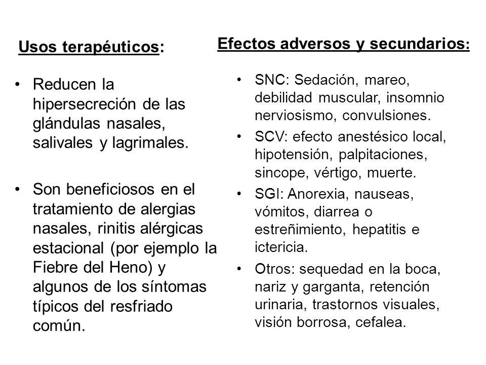 Usos terapéuticos: Reducen la hipersecreción de las glándulas nasales, salivales y lagrimales. Son beneficiosos en el tratamiento de alergias nasales,