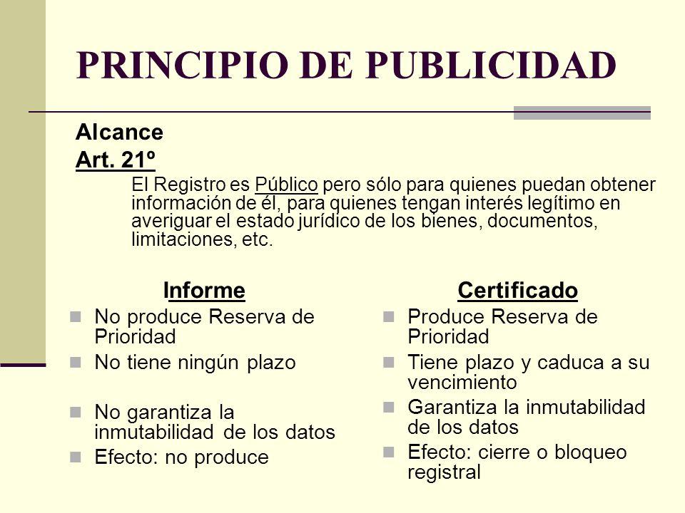 PRINCIPIO DE PUBLICIDAD Alcance Art. 21º El Registro es Público pero sólo para quienes puedan obtener información de él, para quienes tengan interés l