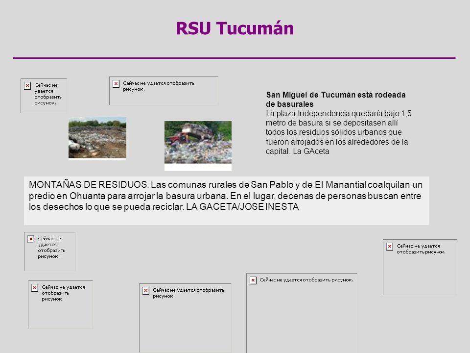 RSU Tucumán San Miguel de Tucumán está rodeada de basurales La plaza Independencia quedaría bajo 1,5 metro de basura si se depositasen allí todos los