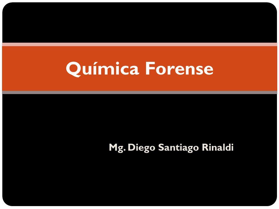 Mg. Diego Santiago Rinaldi Química Forense