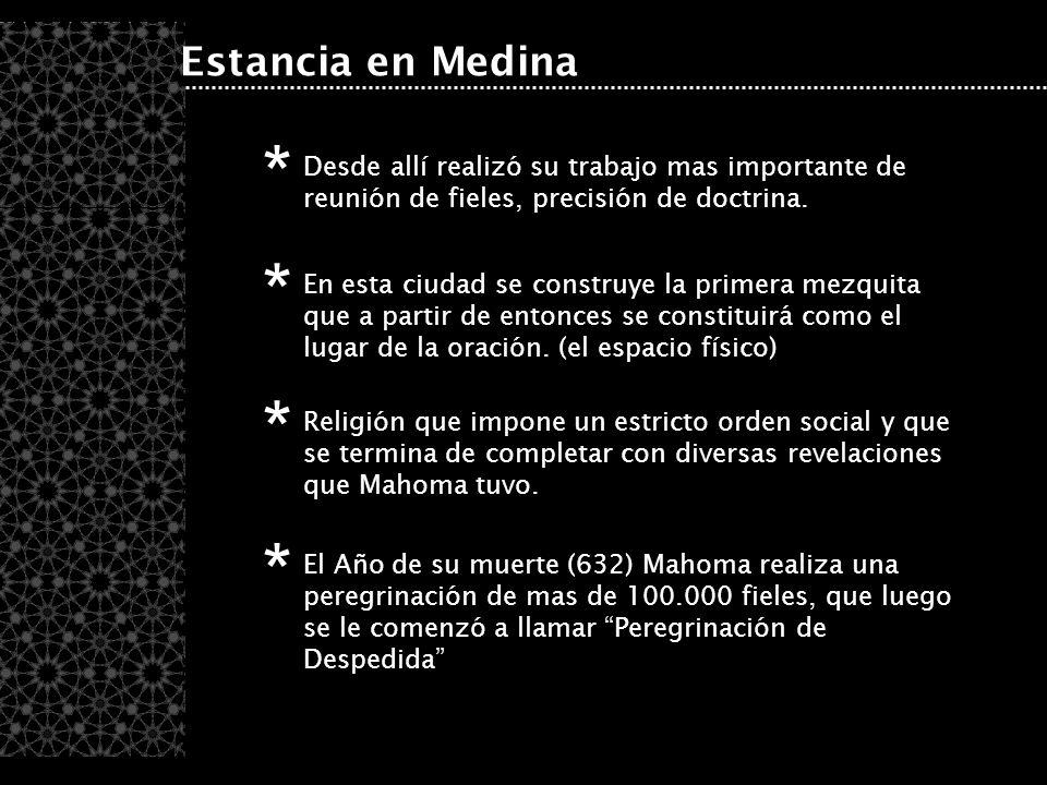 Estancia en Medina Desde allí realizó su trabajo mas importante de reunión de fieles, precisión de doctrina. * En esta ciudad se construye la primera