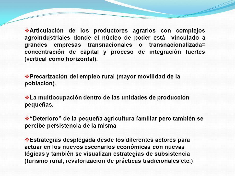 Articulación de los productores agrarios con complejos agroindustriales donde el núcleo de poder está vinculado a grandes empresas transnacionales o t