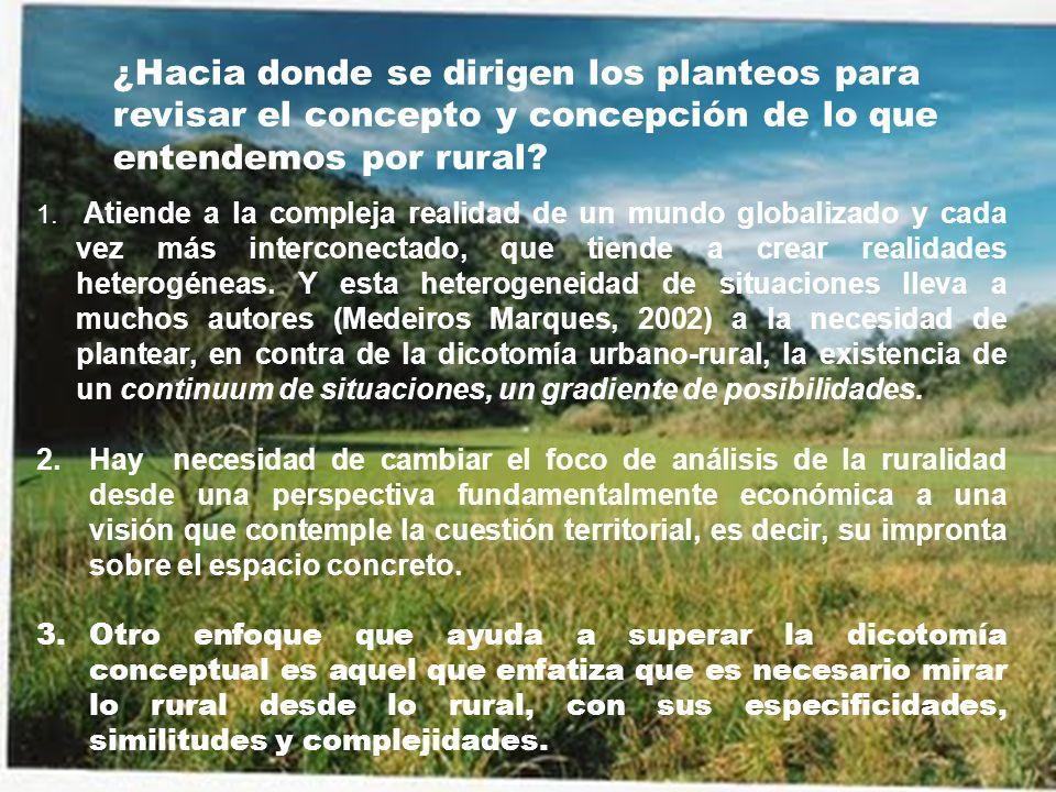 ¿Hacia donde se dirigen los planteos para revisar el concepto y concepción de lo que entendemos por rural? 1. Atiende a la compleja realidad de un mun