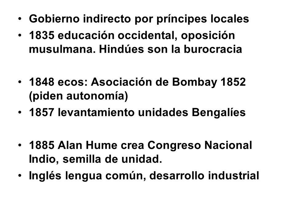 Gobierno indirecto por príncipes locales 1835 educación occidental, oposición musulmana.