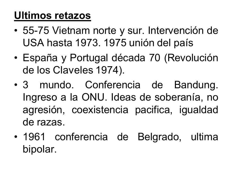 Ultimos retazos 55-75 Vietnam norte y sur.Intervención de USA hasta 1973.