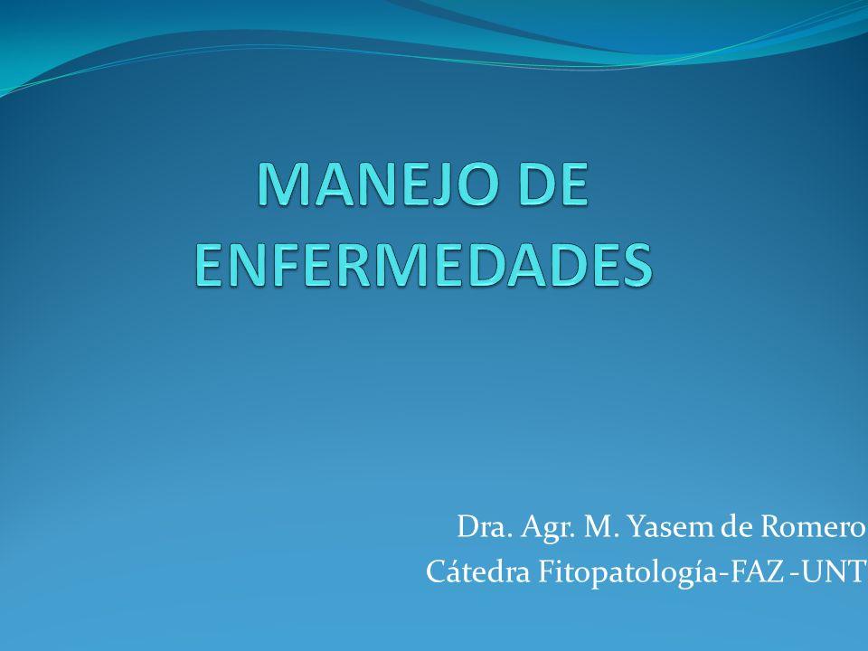 Dra. Agr. M. Yasem de Romero Cátedra Fitopatología-FAZ -UNT
