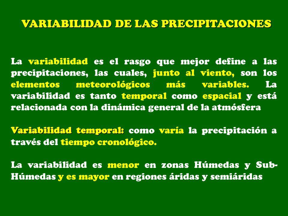 La variabilidad es el rasgo que mejor define a las precipitaciones, las cuales, junto al viento, son los elementos meteorológicos más variables. La va