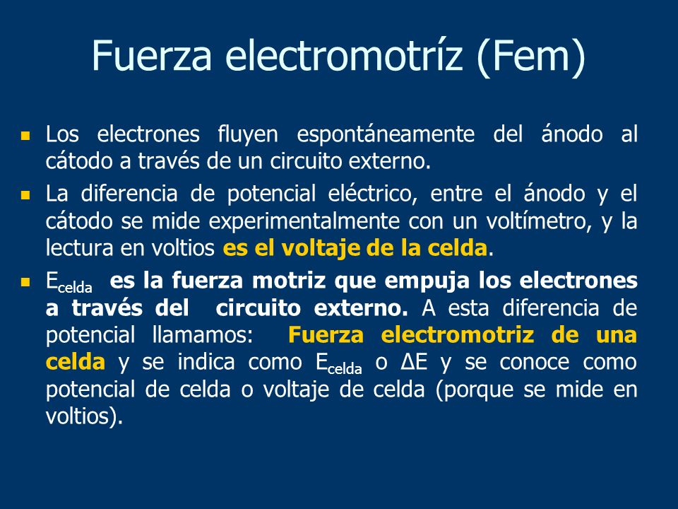Los electrones fluyen espontáneamente del ánodo al cátodo a través de un circuito externo. La diferencia de potencial eléctrico, entre el ánodo y el c