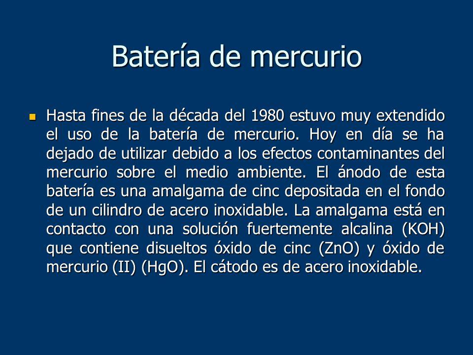 Batería de mercurio Hasta fines de la década del 1980 estuvo muy extendido el uso de la batería de mercurio. Hoy en día se ha dejado de utilizar debid