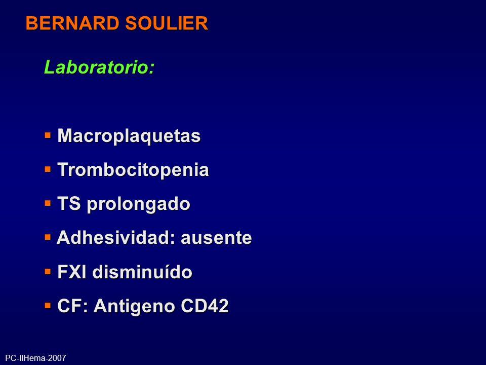 Laboratorio: Macroplaquetas Macroplaquetas Trombocitopenia Trombocitopenia TS prolongado TS prolongado Adhesividad: ausente Adhesividad: ausente FXI d