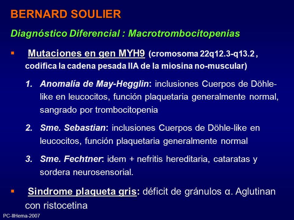 Diagnóstico Diferencial : Macrotrombocitopenias Mutaciones en gen MYH9 Mutaciones en gen MYH9 (cromosoma 22q12.3-q13.2, codifica la cadena pesada IIA