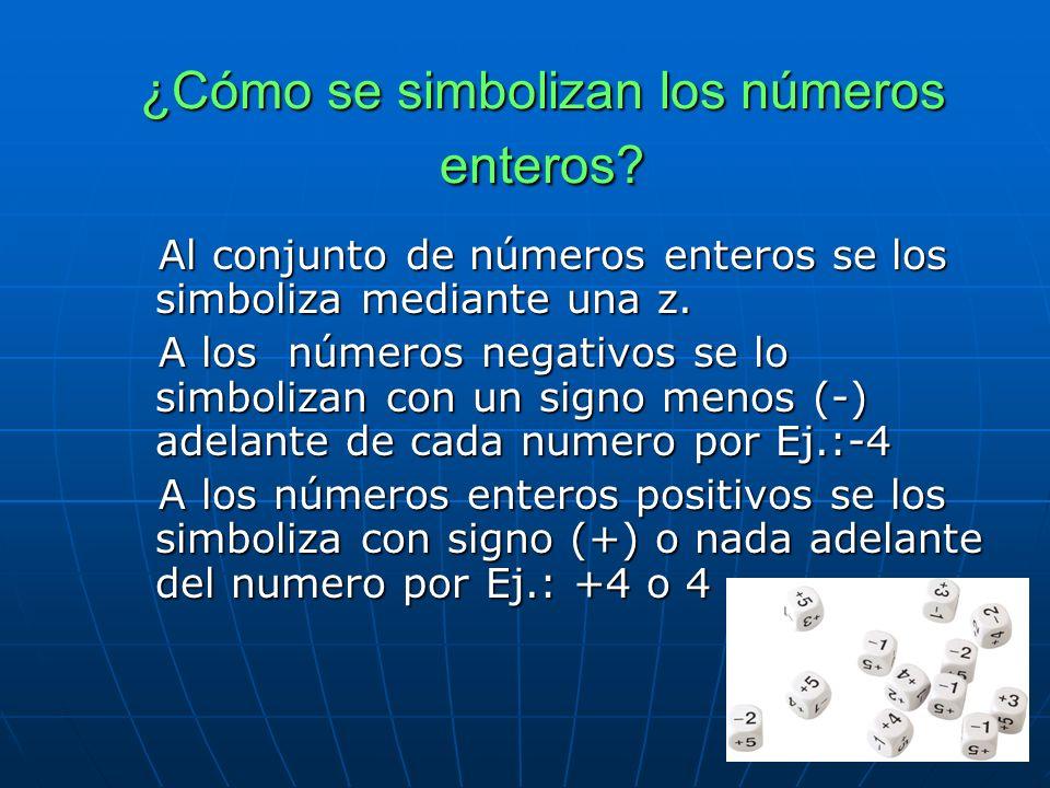 ¿Cómo se simbolizan los números enteros.