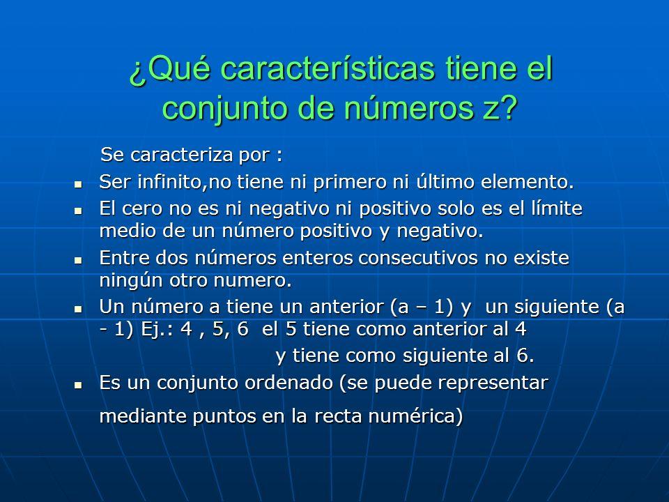 ¿Qué características tiene el conjunto de números z.
