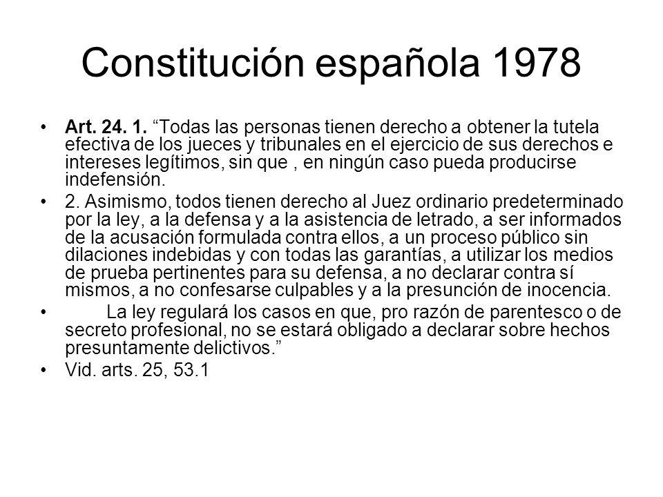 Constitución española 1978 Art. 24. 1. Todas las personas tienen derecho a obtener la tutela efectiva de los jueces y tribunales en el ejercicio de su