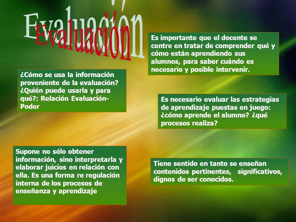 ¿Cómo se usa la información proveniente de la evaluación? ¿Quién puede usarla y para qué?: Relación Evaluación- Poder Es necesario evaluar las estrate
