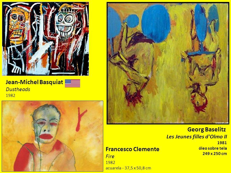 Jean-Michel Basquiat Dustheads 1982 Georg Baselitz Les Jeunes filles d'Olmo II 1981 óleo sobre tela 249 x 250 cm Francesco Clemente Fire 1982 acuarela
