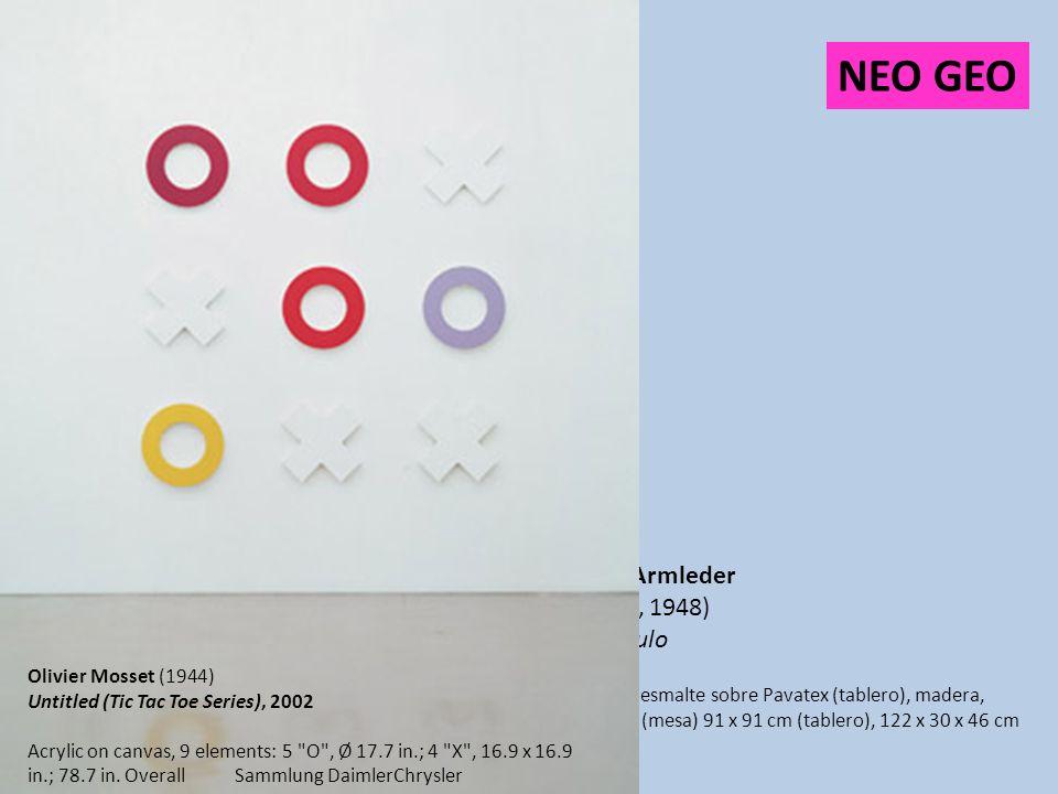 NEO GEO John Armleder (Suiza, 1948) Sin título 1985 Laca de esmalte sobre Pavatex (tablero), madera, formica (mesa) 91 x 91 cm (tablero), 122 x 30 x 4