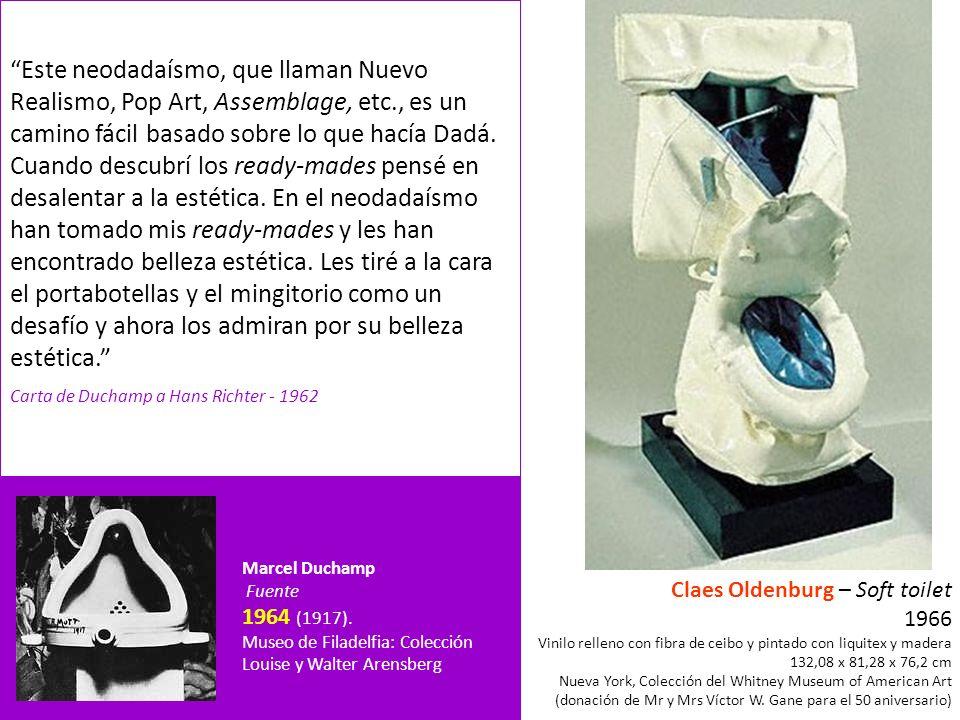 Marcel Duchamp Rueda de bicicleta 1951 (1913). MoMA, N.Y.: Colección Sidney and Harriet Janis Marcel Duchamp Fuente 1964 (1917). Museo de Filadelfia: