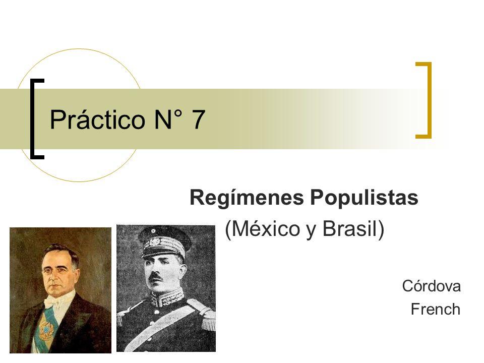 Práctico N° 7 Regímenes Populistas (México y Brasil) Córdova French