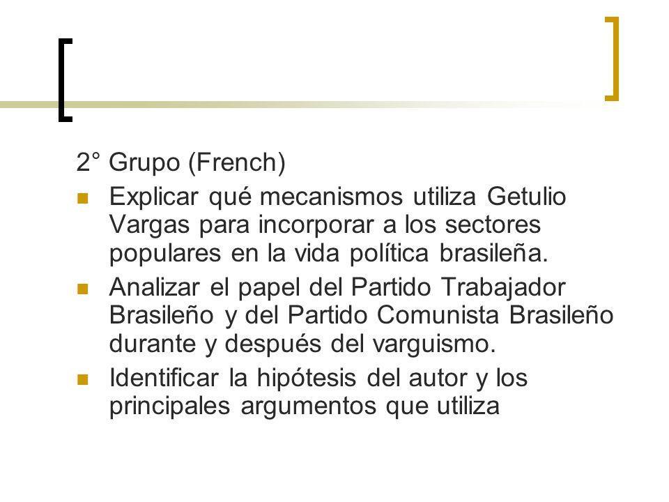 2° Grupo (French) Explicar qué mecanismos utiliza Getulio Vargas para incorporar a los sectores populares en la vida política brasileña. Analizar el p