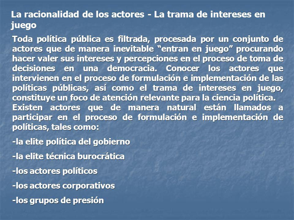 - La elite política de gobierno tiene un rol protagónico en un régimen democrático pues representa, canaliza y articula intereses sociales.