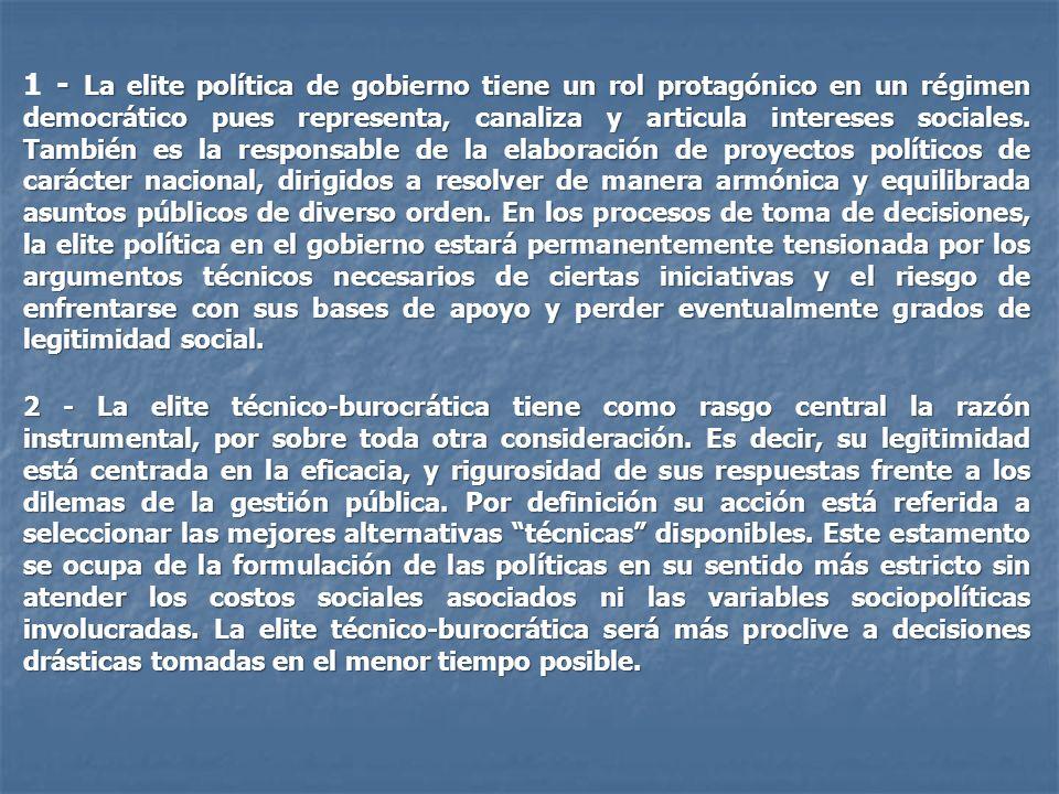 - La elite política de gobierno tiene un rol protagónico en un régimen democrático pues representa, canaliza y articula intereses sociales. También es