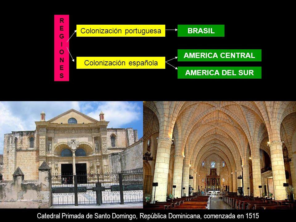 BRASIL AMERICA CENTRAL AMERICA DEL SUR REGIONESREGIONES Colonización portuguesa Colonización española Catedral Primada de Santo Domingo, República Dom