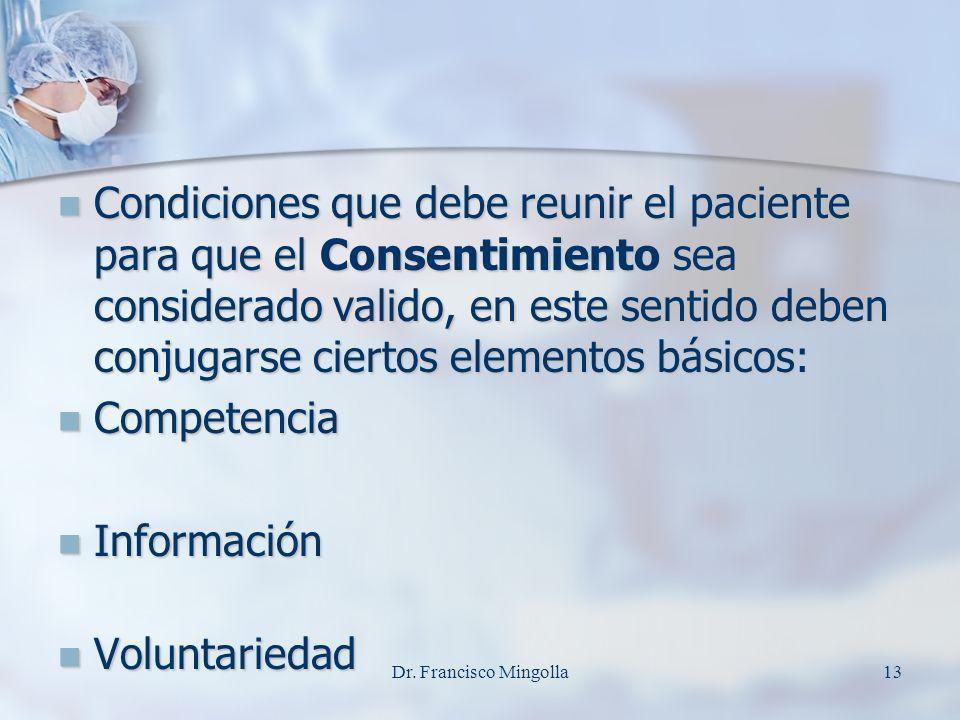 Condiciones que debe reunir el paciente para que el Consentimiento sea considerado valido, en este sentido deben conjugarse ciertos elementos básicos: