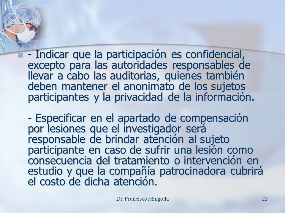- Indicar que la participación es confidencial, excepto para las autoridades responsables de llevar a cabo las auditorias, quienes también deben mante